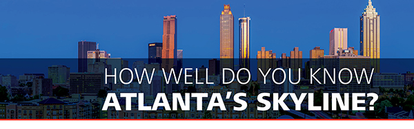 How Well Do You Know Atlanta's Skyline?
